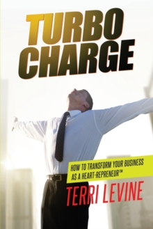 Turbocharge How To Transform Your Business As A Heartrepreneur (R), Paperback / softback Book