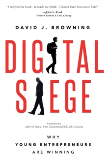 Digital Siege, Why Young Entrepreneurs are Winning, Paperback / softback Book