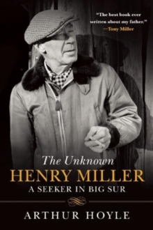 The Unknown Henry Miller : A Seeker in Big Sur, Paperback / softback Book