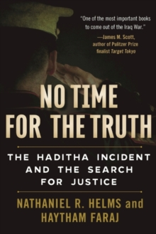 No Time for the Truth : The Haditha Incident and the Search for Justice, Hardback Book