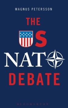 The US NATO Debate : From Libya to Ukraine, Hardback Book
