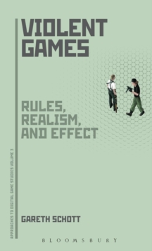 Violent Games : Rules, Realism and Effect, Hardback Book