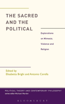 The Sacred and the Political : Explorations on Mimesis, Violence and Religion, Hardback Book