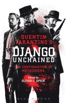 Quentin Tarantino's Django Unchained : The Continuation of Metacinema, Paperback Book
