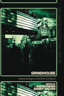 Grindhouse : Cultural Exchange on 42nd Street, and Beyond, Paperback / softback Book