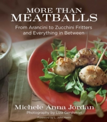More Than Meatballs : From Arancini to Zucchini Fritters and Everything in Between, EPUB eBook