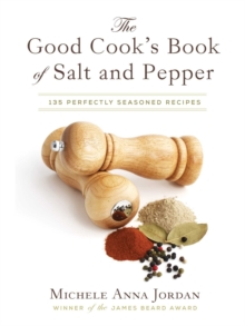 The Good Cook's Book of Salt and Pepper : Achieving Seasoned Delight, with more than 150 recipes, EPUB eBook
