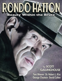 Rondo Hatton : Beauty Within the Brute, Paperback / softback Book