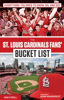 The St. Louis Cardinals Fans' Bucket List, Paperback / softback Book