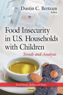 Food Insecurity in U.S. Households with Children : Trends & Analysis, Paperback / softback Book