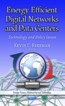 Energy Efficient Digital Networks & Data Centers : Technology & Policy Issues, Hardback Book