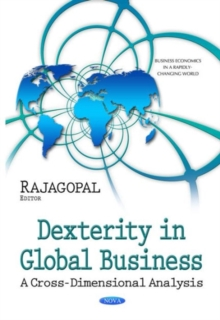 Dexterity in Global Business : A Cross-Dimensional Analysis, Hardback Book