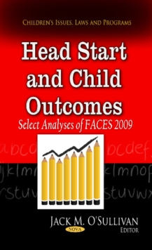Head Start & Child Outcomes : Select Analyses of FACES 2009, Hardback Book