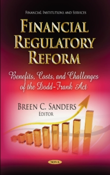 Financial Regulatory Reform : Benefits, Costs & Challenges of the Dodd-Frank Act, Hardback Book