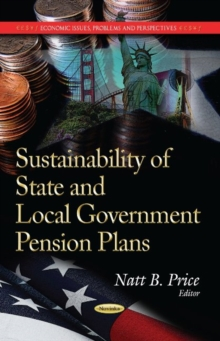 Sustainability of State & Local Government Pension Plans : Trends & Strategies, Paperback / softback Book