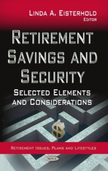 Retirement Savings & Security : Selected Elements & Considerations, Hardback Book