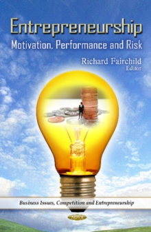 Entrepreneurship : Motivation, Performance & Risk, Paperback / softback Book