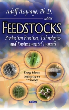 Feedstocks : Production Practices, Technologies & Environmental Impacts, Hardback Book