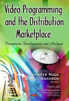 Video Programming & the Distribution Marketplace : Competition, Developments & Analyses, Hardback Book