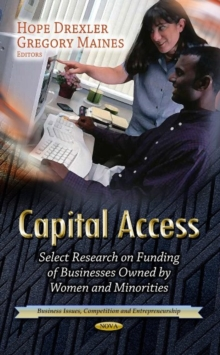 Capital Access : Select Research on Funding of Businesses Owned by Women & Minorities, Hardback Book