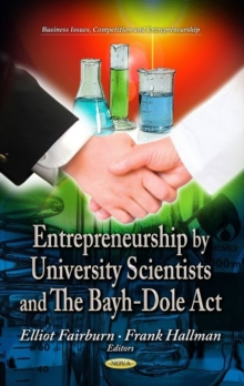 Entrepreneurship by University Scientists & the Bayh-Dole Act, Hardback Book
