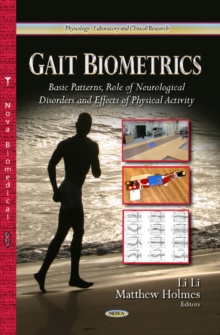 Gait Biometrics : Basic Patterns, Role of Neurological Disorders & Effects of Physical Activity, Hardback Book