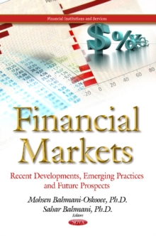 Financial Markets : Recent Developments, Emerging Practices & Future Prospects, Hardback Book