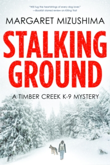 Stalking Ground : A Timber Creek K-9 Mystery, Hardback Book