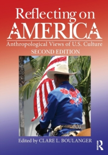 Reflecting on America : Anthropological Views of U.S. Culture, Paperback / softback Book