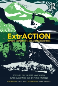 ExtrACTION : Impacts, Engagements, and Alternative Futures, Paperback / softback Book