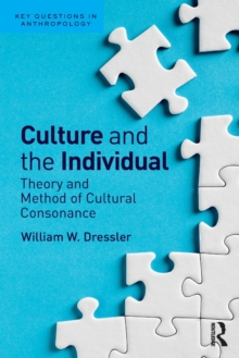 Culture and the Individual : Theory and Method of Cultural Consonance, Paperback / softback Book