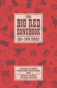 The Big Red Songbook : 250+ IWW Songs!, Paperback / softback Book