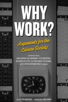 Why Work? : Arguments for the Leisure Society, Paperback / softback Book