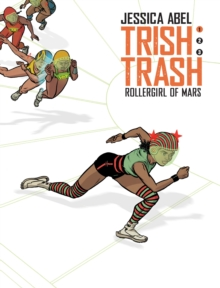 Trish Trash #1 : Rollergirl of Mars, Hardback Book
