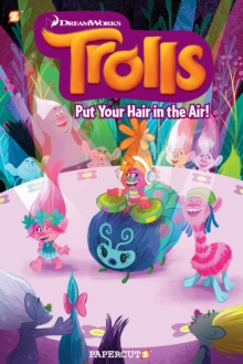 Trolls Hardcover Volume 2 : Put Your Hair in the Air, Hardback Book