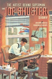 Truth, Justice, and the American Way : The Joe Shuster Story, Paperback Book