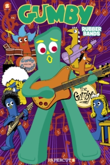 Gumby Graphic Novel Vol. 2: Rubber Bands, Paperback Book