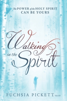 Walking in the Spirit : The Power of the Holy Spirit Can Be Yours, Paperback Book