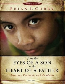 FROM THE EYES OF A SON TO THE HEART OF A, Paperback Book