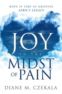 JOY IN THE MIDST OF PAIN, Paperback Book