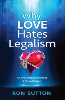 WHY LOVE HATES LEGALISM, Paperback Book
