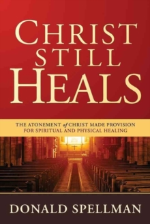 CHRIST STILL HEALS, Paperback Book