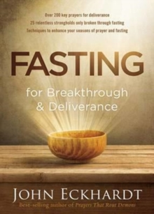 Fasting for Breakthrough and Deliverance, Paperback / softback Book