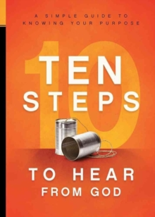 10 Steps to Hear from God : A Simple Guide to Knowing Your Purpose, Paperback / softback Book