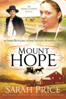 Mount Hope : An Amish Retelling of Jane Austen's Mansfield Park, Paperback Book