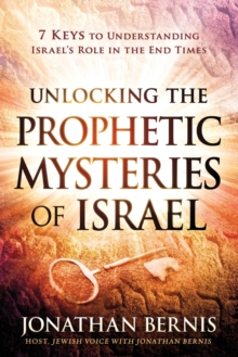 UNLOCKING THE PROPHETIC MYSTERIES OF ISR, Paperback Book
