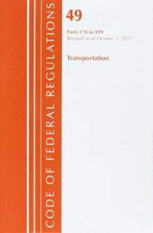 Code of Federal Regulations, Title 49 Transportation 178-199, Revised as of October 1, 2017, Paperback / softback Book