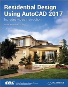 Residential Design Using AutoCAD 2017 (Including unique access code), Paperback / softback Book