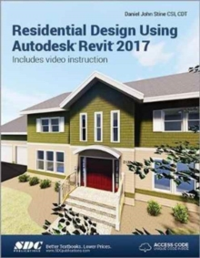 Residential Design Using Autodesk Revit 2017 (Including unique access code), Paperback / softback Book
