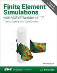 Finite Element Simulations with ANSYS Workbench 17 (Including unique access code), Paperback / softback Book